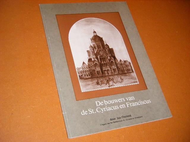Onstenk, Jan. - De Bouwers van de St. Cyriacus en Franciscus.