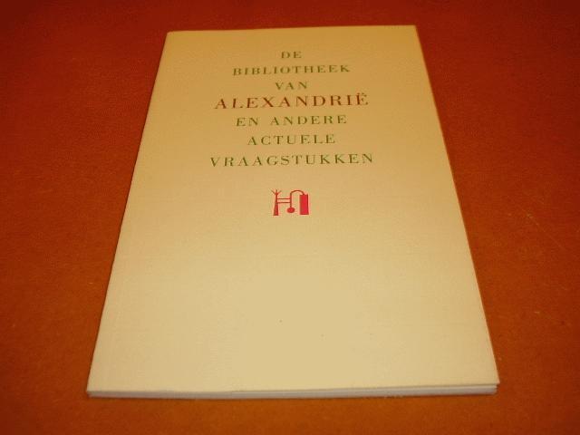 Staay, Adriaan van der - De bibliotheek van Alexandrie en andere actuele vraagstukken.