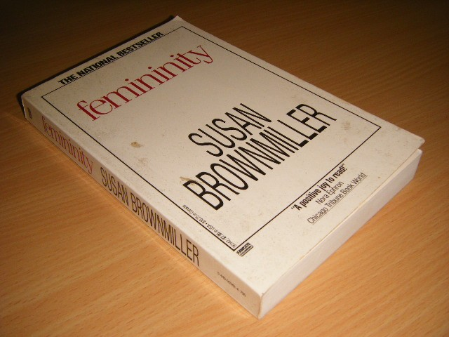 femininity by susan brownmiller Read book review: femininity by susan brownmiller first ballentine edition 1984.