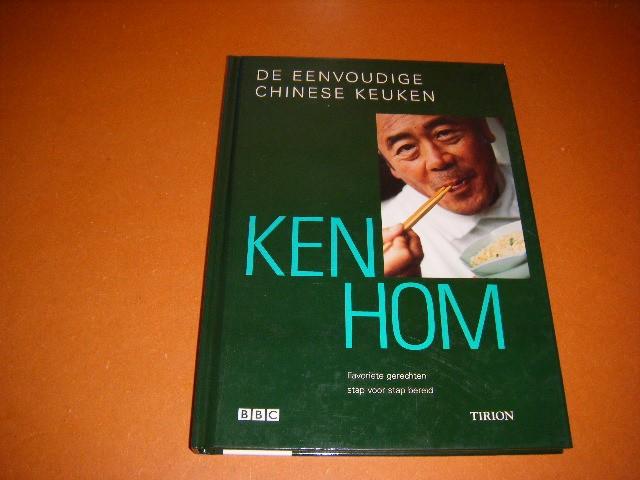 Ken Hom; Henk Noy; Hennie Franssen-Seebregts - De eenvoudige Chinese keuken favoriete gerechten stap voor stap bereid