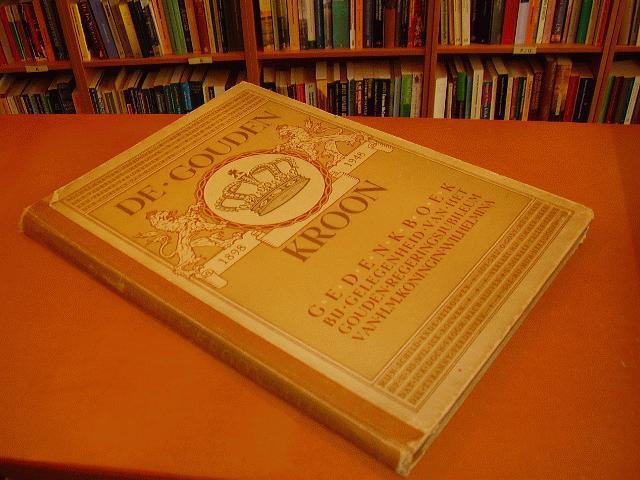 Boudier-Bakker/Coolen/van Duinkerken/Ritter/Rutten - De gouden kroon gedenkboek