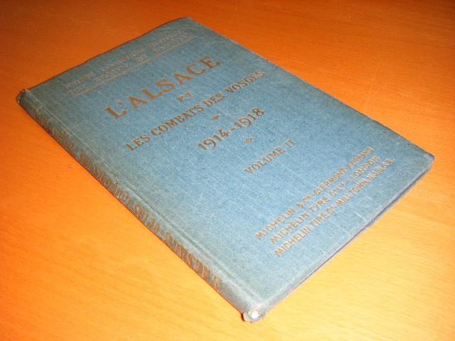 - L'Alsace et les combats des Vosges (1914-1918) - Volume II Metzeral - Le Linge - La Chipote Guides illustres Michelin des champs de bataille