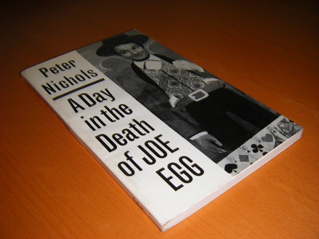 Peter Nichols - A day in the death of Joe Egg