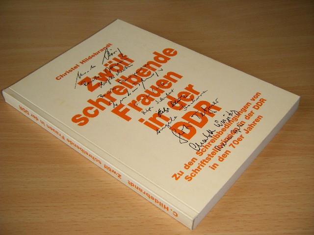 Christel Hildebrandt - Zwolf schreibende Frauen in der DDR Zu den Schreibbedingungen von Schriftstellerinnen in der DDR in den 70er Jahren