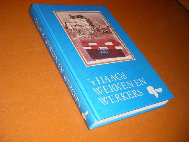 Vijfvinkel, R.; K.P. Companje; W.J. de Geus; M.M. Hegener. - s Haags Werken en Werkers. 350 jaar gemeentewerken (1636-1986)