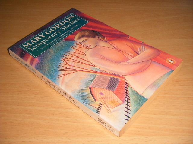 Mary Gordon - Temporary Shelter Short Stories