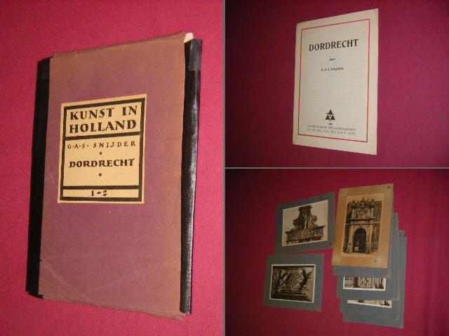 G.A.S. Snijder - Kunst in Holland - Dordrecht, 1-2 [Met platen]