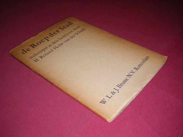 Henriette Roland Holst-van der Schalk - De roep der stad, Een lekenspel