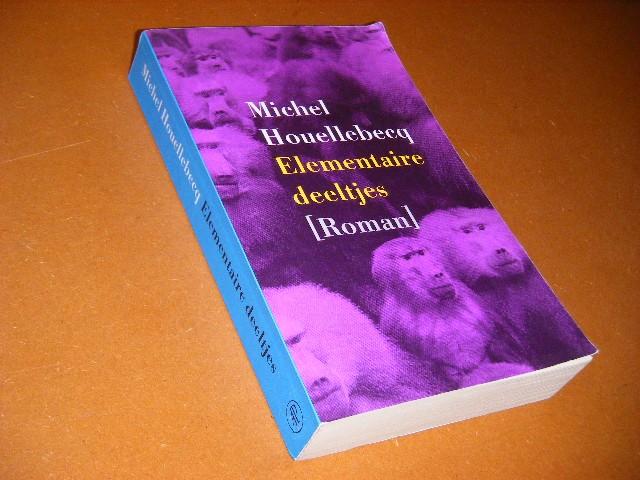 Houellebecq, Michel. - Elementaire Deeltjes. Roman.