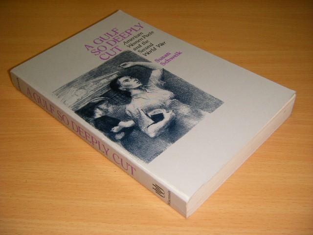 Susan Schweik - A Gulf So Deeply Cut American Women Poets and the Second World War