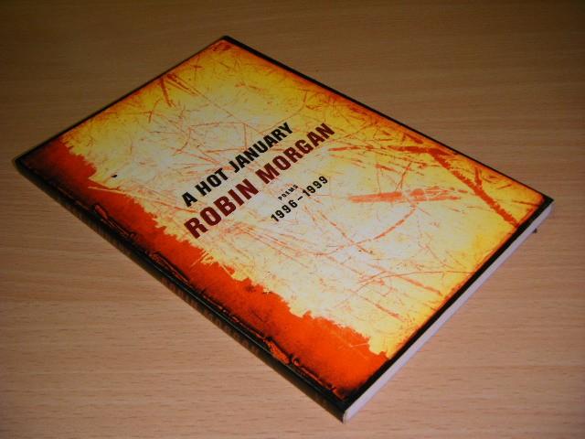 Robin Morgan - A Hot January Poems 1996-1999