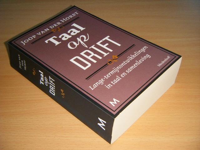 Joop van der Horst - Taal op drift Lange-termijnontwikkelingen in taal en samenleving