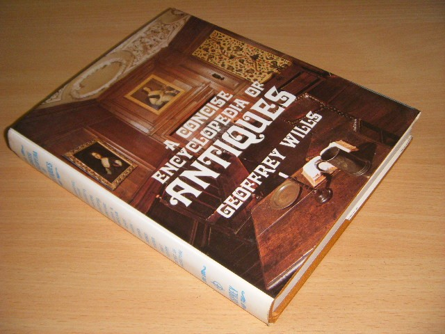 Geoffrey Wills - A Concise Encyclopedia of Antiques