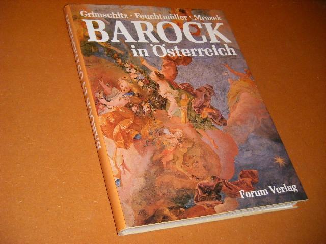 GRIMSCHITZ; FEUCHTMULLER; MRAZEK. - Barock in Osterreich.  Mit 144 Bildtafeln, davon 32 in Farben.