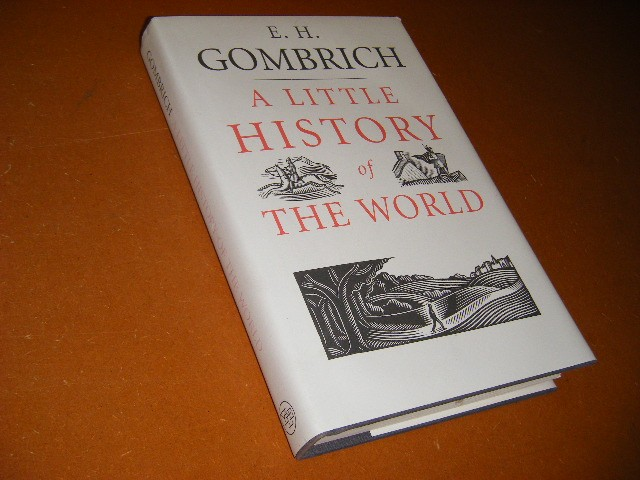 Ernst Hans Gombrich - A Little History of the World
