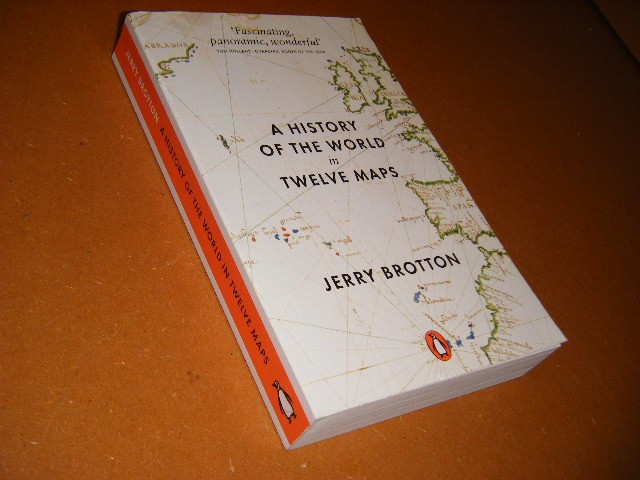 Jerry Brotton - A History of the World in Twelve Maps