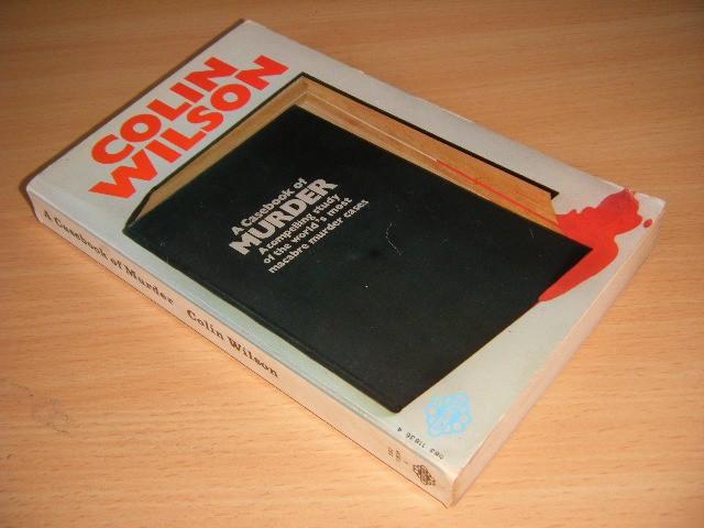 Colin Wilson - A Casebook of Murder
