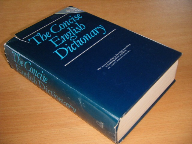 ARTHUR L. HAYWARD AND JOHN J. SPARKES - The concise English dictionary