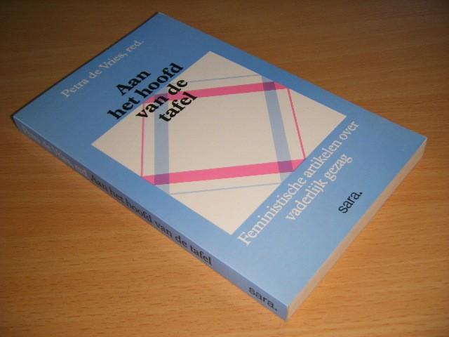 Petra de Vries (red.) - Aan het hoofd van de tafel Feministische artikelen over vaderlijk gezag