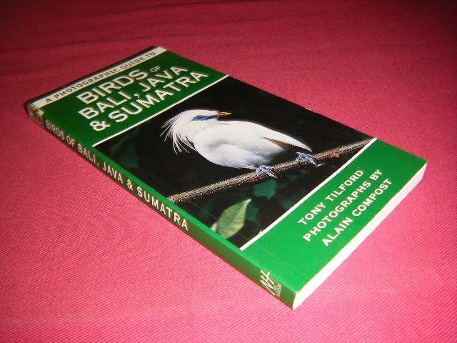 Tony Tilford - A photographic guide to birds of Bali, Java and Sumatra
