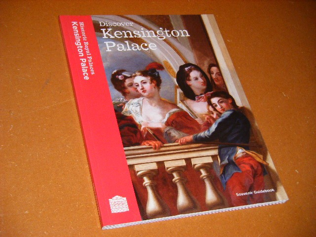 Dorman, Margaret. e.a. - Discover: Kensington Palace. History Royal Palaces.