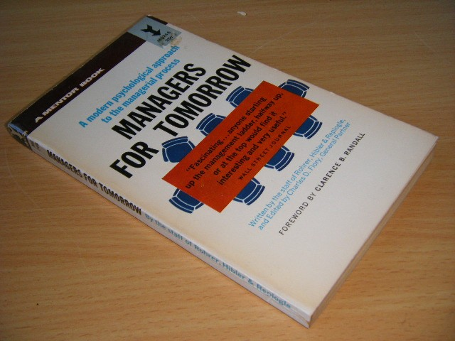 Rohrer, Hibler and Replogle - Managers for Tomorrow A modern psychological approach to the managerial process