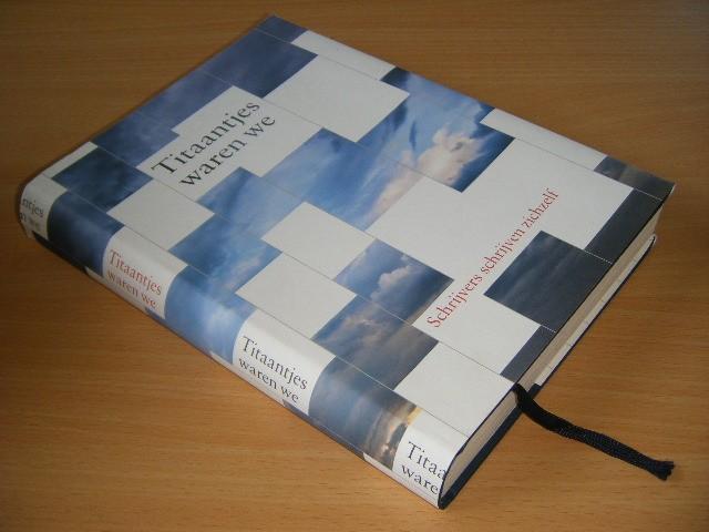 Just Enschede (eindredactie) - Titaantjes waren we Schrijvers schrijven zichzelf