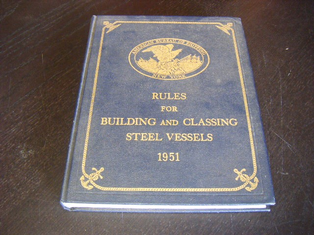 Anon. - American Bureau of Shipping. Rules for the Classification and Construction of Steel Vessels 1862-1951