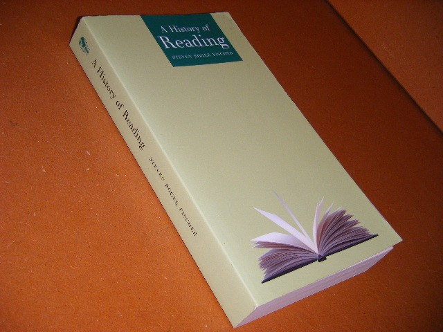 Fischer, Steven Roger. - A History of Reading.