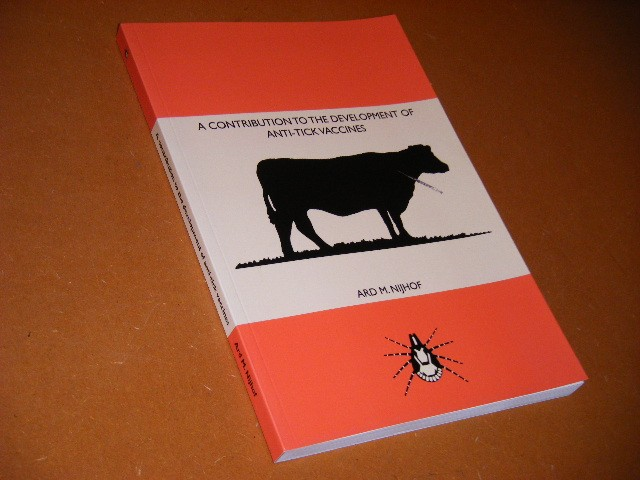 Ard Menzo Nijhof - A Contribution to the Development of Anti-tick Vaccines [Proefschrift]