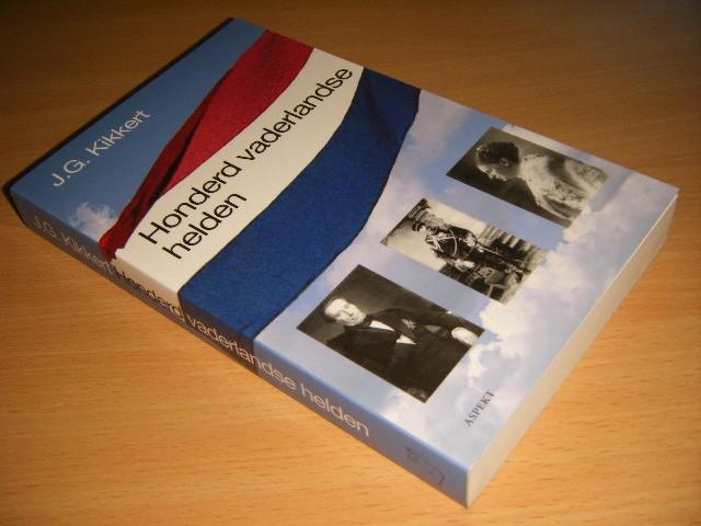 J.G. KIKKERT - Honderd vaderlandse helden Een vademecum