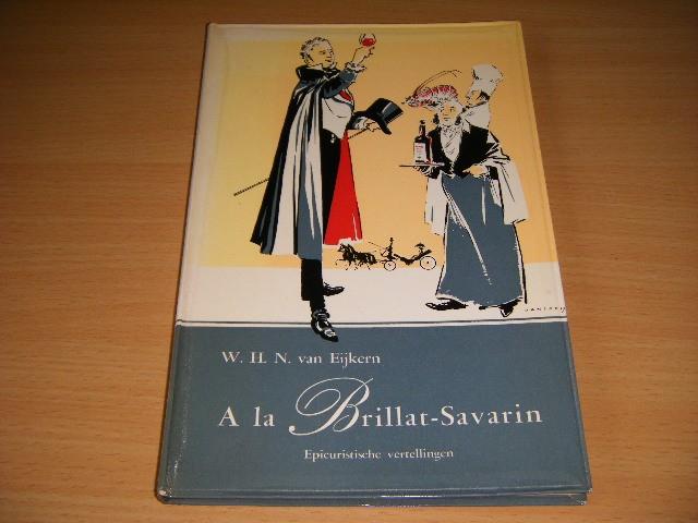 W.H.N. van Eijkern - A la Brillat-Savarin Epicuristische vertellingen
