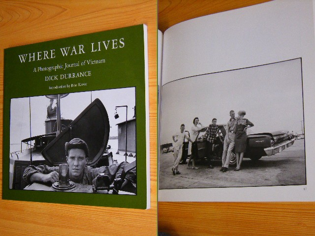 Dick Durrance - Where war lives, A photographic jourmal of Vietnam