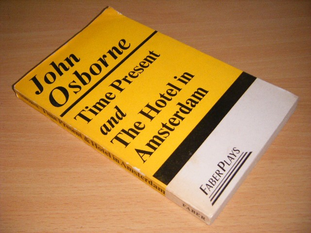 John Osborne - Time Present and The Hotel in Amsterdam