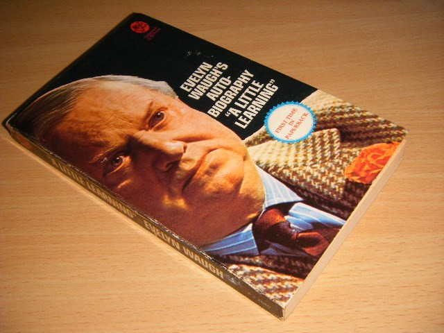 Evelyn Waugh - A Little Learning The First Volume of an Autobiography