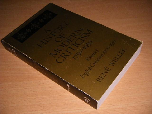 René Wellek - A history of modern criticism : 1750 - 1950 Volume 5 English Criticism, 1900-1950