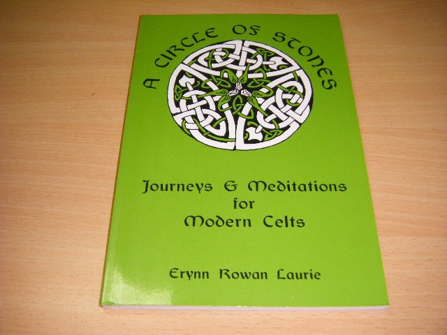Erynn Rowan Laurie - A Circle of Stones Journeys and Meditations for Modern Celts