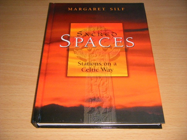 MARGARET SILF - Sacred Spaces Stations on a Celtic Way