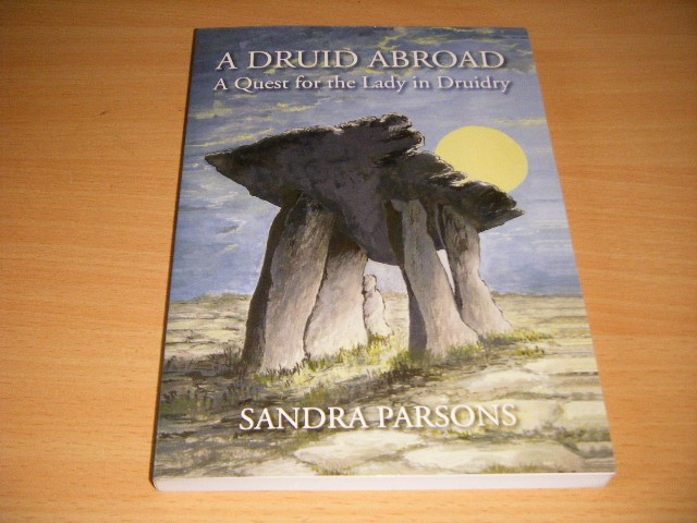 Sandra Parsons - A Druid Abroad A Quest for the Lady in Druidry