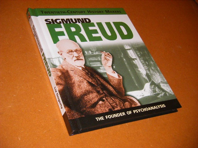 Liz Gogerly - Sigmund Freud. The Founder of Psychoanalysis. [Twentieth - Century History Makers]