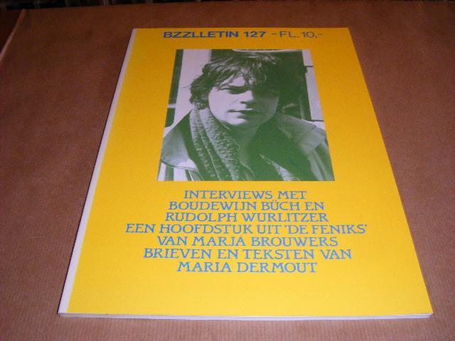 Red,; Cartens, Daan - BZZLLETIN. 13e jaargang nummer 127, juni 1985. Interviews mett Boudewijn Buch, Rudolph Wurlitzer.